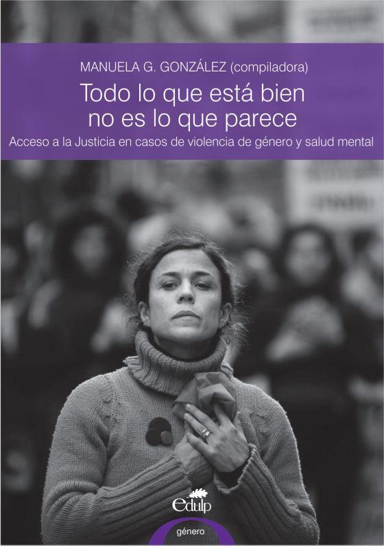 """Todo lo que está bien no es lo que parece. Acceso a la Justicia en casos de violencia de género y salud mental"""""""